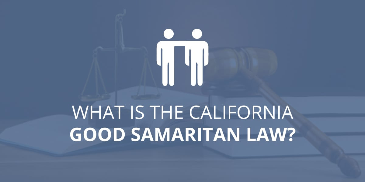 Good Samaritan Law in CA