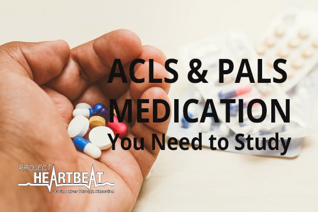acls and pals medication you need to study
